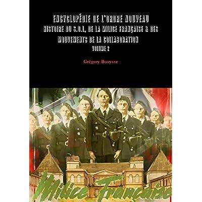 Encyclopedie de l'Ordre Nouveau - Vol.2: Histoire du SOL, de la Milice Francaise & des mouvements de la Collaboration