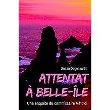 Attentat à Belle-Ile: Une enquête du commissaire Vétoldi