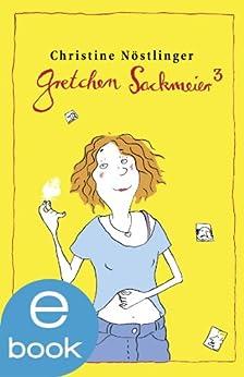 Gretchen Sackmeier 3 von [Nöstlinger, Christine]