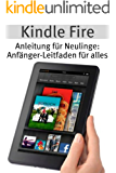 Kindle Fire-Anleitung für Neulinge: Anfänger-Leitfaden für alles