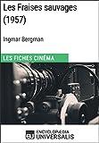 Les Fraises sauvages d'Ingmar Bergman: Les Fiches Cinéma d'Universalis
