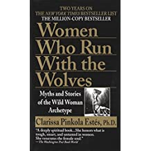 [(Women Who Run with Wolves : Myths and Stories of the Wild Woman Archetype)] [Author: Clarissa Pinkola Estes] published on (January, 1997)
