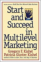 Start and Succeed in Multilevel Marketing by Gregory F. Kishel (1999-03-11)