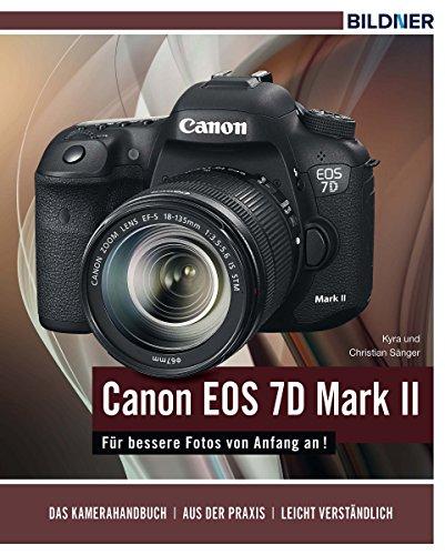 Canon EOS 7D Mark II - Für bessere Fotos von Anfang an! (German Edition)