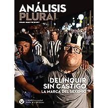 Delinquir sin castigo, la marca del sexenio (Análisis Plural)