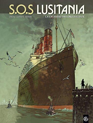 S.O.S Lusitania - volume 1 - La croisière des orgueilleux