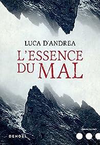 L'Essence du Mal par Luca D'Andrea