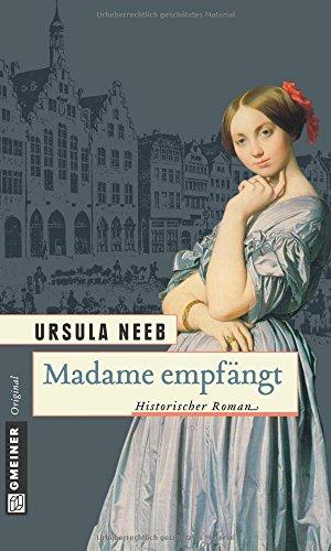 Buchseite und Rezensionen zu 'Madame empfängt: Historischer Roman' von Ursula Neeb
