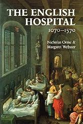 The English Hospital, 1070-1570
