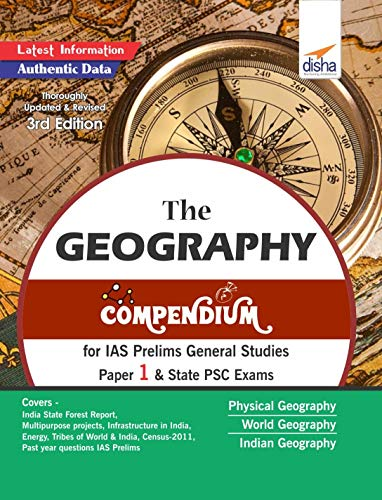 The Geography Compendium for IAS Prelims General Studies Paper 1 & State PSC Exams 3rd Edition (English Edition)