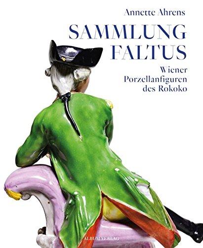 SAMMLUNG FALTUS: Wiener Porzellanfiguren des Rokoko