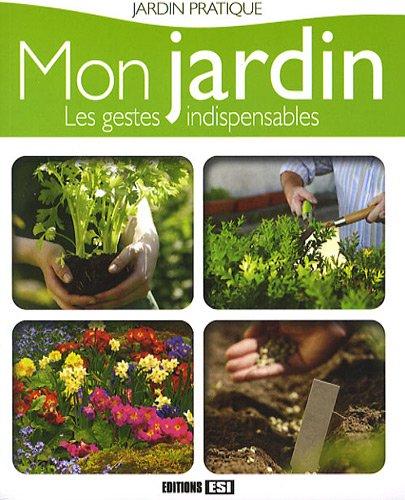 Mon jardin, les gestes indispensables