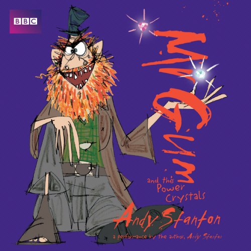Mr Gum and the Power Crystals: Performed and Read by Andy Stanton