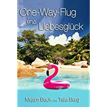 One-Way-Flug ins Liebesglück: Liebesroman