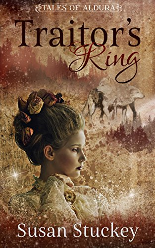 Traitor's Ring: Tales of Aldura by [Stuckey, Susan]