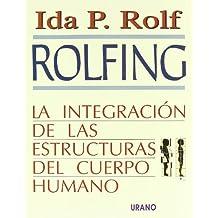 Rolfing - La Integracion de Las Estructuras
