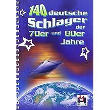 140 deutsche Schlager der 70er und 80er Jahre