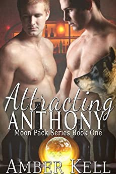 Attracting Anthony (Moon Pack Book 1) (English Edition) par [Kell, Amber]