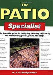The Patio Specialist: The Essential Guide to Designing, Building, Improving and Maintaining Patios, Paths and Steps (Specialist Series)