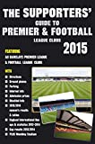 The Supporters' Guide to Premier & Football League Clubs 2015