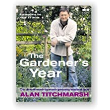 Alan Titchmarsh the Gardener's Year