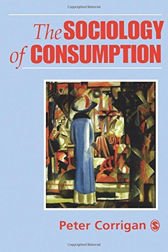 The Sociology of Consumption: An Introduction by Peter Corrigan (1997-10-12)