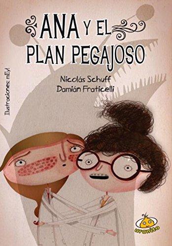 Ana y El Plan Pegajoso por Nicolas Schuff