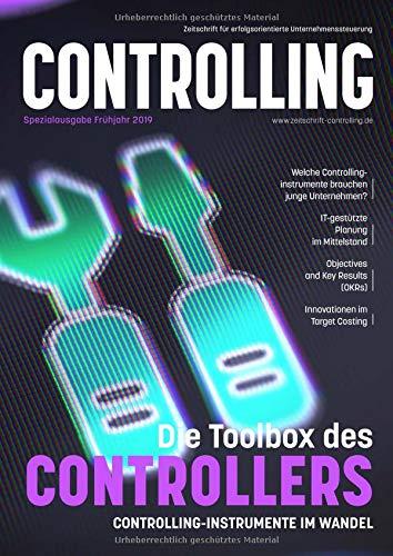 Die Toolbox des Controllers: Controllinginstrumente im Wandel: Sonderausgabe der Zeitschrift Controlling