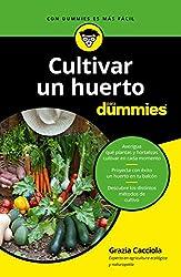 Cultivar un huerto para dummies (Spanish Edition)