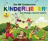 Die 100 Schönsten Kinderlieder - Zum Mitsingen, Tanzen & Zuhören