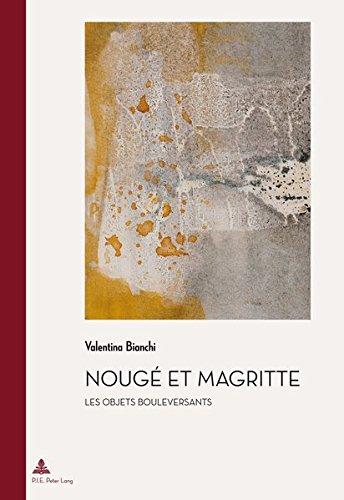 Nouge Et Magritte: Les Objets Bouleversants