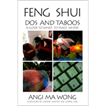 Feng Shui Dos and Taboos: A Guide to What to Place Where by Angi Ma Wong (2000-12-01)