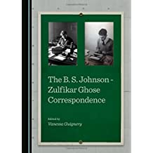 The B. S. Johnson - Zulfikar Ghose Correspondence