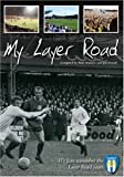 Colchester United: My Layer Road: U's Fans Remember the Layer Road Years