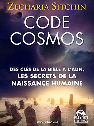 Code Cosmos: Des clès de la bible a l'ADN, les secrets de la naissance humaine