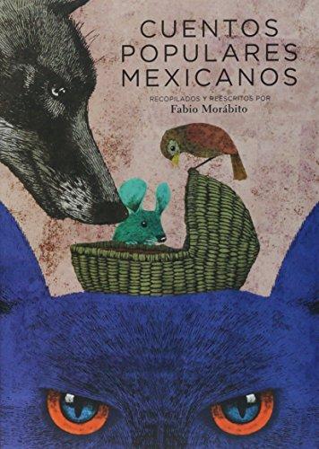 Cuentos Populares Mexicanos (Clásicos) por Fabio Morabito