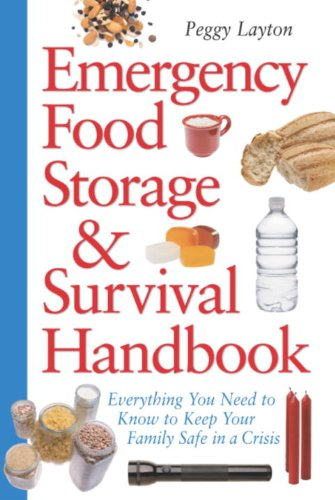 Emergency Food Storage & Survival Handbook: Everything You Need to Know to Keep Your Family Safe in a Crisis (English Edition)