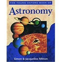 The Young Oxford Book of Astronomy (Young Oxford Books) by Simon Mitton (1998-10-01)