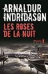 Erlendur Sveinsson, tome 2 : Les Roses de la Nuit par Indriðason
