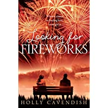 Looking for Fireworks by Holly Cavendish (2012-10-11)