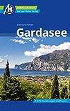 Gardasee Reiseführer Michael Müller Verlag: Individuell reisen mit vielen praktischen Tipps. - Eberhard Fohrer