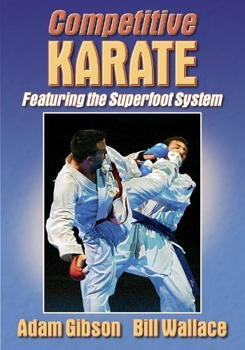 Competitive Karate: Featuring the Superfoot System by Gibson, Adam, Wallace, Bill (2004) Paperback