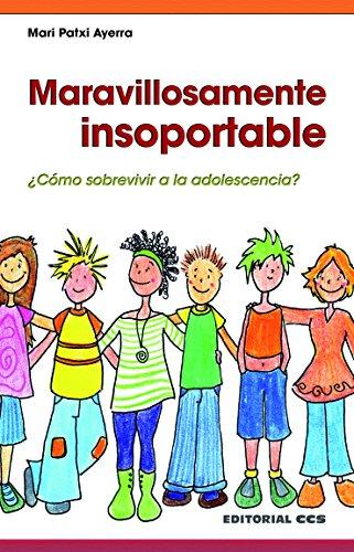 Maravillosamente insoportable (Crecer nº 8) por Mari Patxi Ayerra Rodríguez