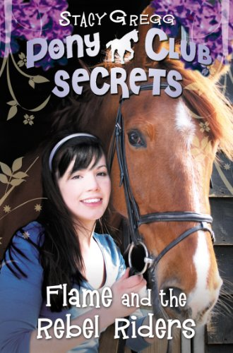 flame-and-the-rebel-riders-pony-club-secrets-book-9