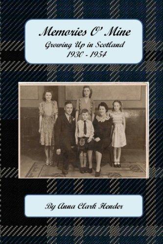 Portada del libro Memories O' Mine: Growing Up in Scotland 1930 - 1954 by Anna Clark Hender (2013-12-02)