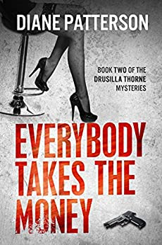 Everybody Takes The Money (The Drusilla Thorne Mysteries Book 2) (English Edition) von [Patterson, Diane]
