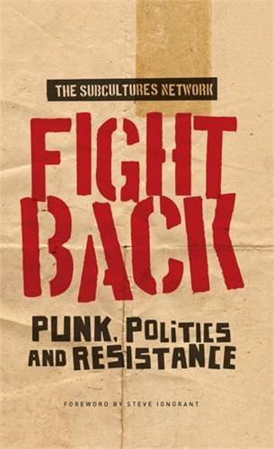 Fight Back: Punk, Politics and Resistance (2014-11-30)