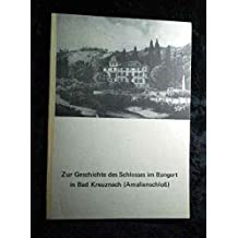 Zur Geschichte des Schlosses im Bangert in Bad Kreuznach (Amalienschloß).