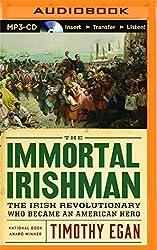 The Immortal Irishman: The Irish Revolutionary Who Became an American Hero by Timothy Egan (2016-03-01)
