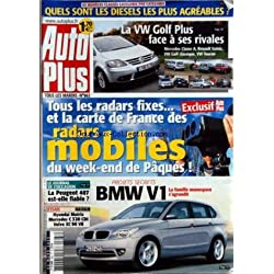 AUTO PLUS [No 863] du 22/03/2005 - 45 MODELES CLASSES CATEGORIE PAR CATEGORIE - QUELS SONT LES DIESELS LES PLUS AGREABLES - LA VW GOLF PLUS FACE A SES RIVALES - MERCEDES CLASSE A RENAULT SCENIC VW GOLF CLASSIQUE VW TOURAN - TOUS LES RADARS FIXES ET LA CARTE DE FRANCE DES RADARS MOBILES DU WEEK-END DE PAQUES - LE JOURNAL DE L'OCCASION - LA PEUGEOT 407 EST-ELLE FIABLE - ESSAIS - HYUNDAI MATRIX - MERCEDES C 320 CDI - VOLVOX C 90 V8 - PROJETS SECRETS - BMW V1 - LA FAMILLE MONOSPACE S+¡AGRANDIT